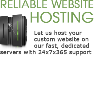 Reliable Website Hosting - Let us host your custom website on our fast, dedicated servers with 24x7x365 support.